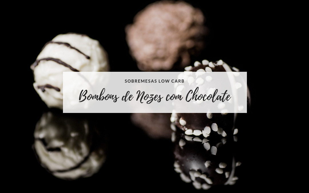 Bombom low carb de nozes com chocolate