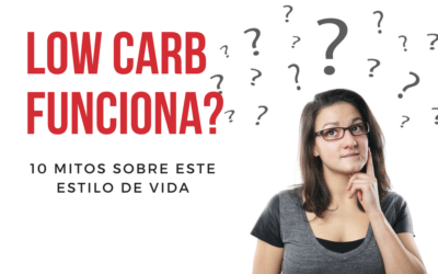 Dieta Low Carb Funciona? 10 Mitos Sobre Low Carb