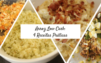 Arroz Low Carb: 4 Receitas Práticas