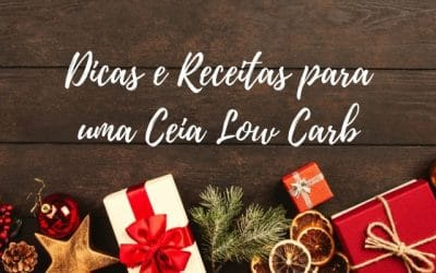 Ceia Low Carb: Receitas Low Carb para Natal e Ano Novo!