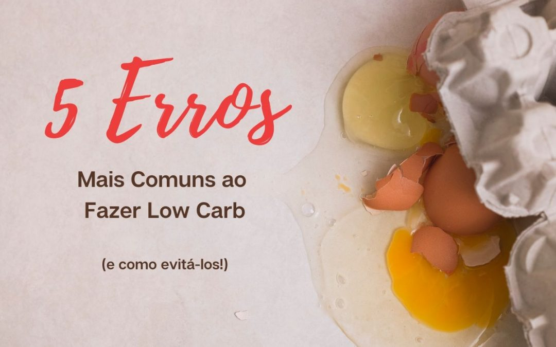 erros comuns na dieta low carb